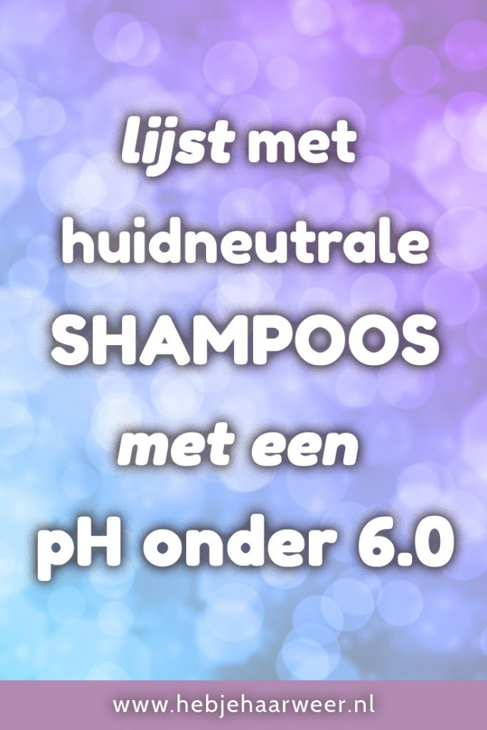 Ben jij op zoek naar een pH huidneutrale shampoo voor jouw haar? Vind hem in de lijst van shampoos met een pH-waarde onder de 5,5.