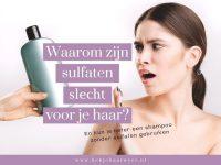 Waarom sulfaten slecht zijn voor je haar – en je beter shampoos zonder sulfaten kunt gebruiken